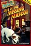 Tale of the Missing Mascot (Wishbone Mysteries Promotion , No 4) - Alexander Steele
