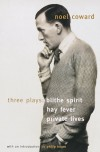Blithe Spirit, Hay Fever, Private Lives: Three Plays - Noel Coward