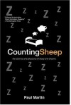 Counting Sheep: The Science and Pleasures of Sleep and Dreams - Paul Martin
