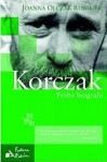 Korczak. Próba biografii - Joanna Olczak-Ronikier