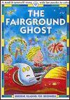 The Fairground Ghost - Felicity Everett, Alex de Wolf