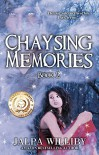 Chaysing Memories (Chaysing Trilogy Book 2) - Jalpa Williby