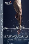 Gasping for Air - T.S. McKinney