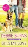 Sit, Stay, Love - Debbie   Burns