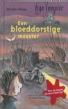 Een bloeddorstige meester - Mirjam Mous, Marja Meijer