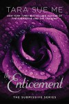 The Enticement: The Submissive Series - Tara Sue Me