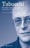 Di tutto resta un poco: letteratura e cinema - Antonio Tabucchi, Anna Dolfi