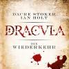 Dracula - die Wiederkehr - Audible GmbH, Ian Holt, Dacre Stoker, Simon Jäger