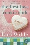 The First Love Cookie Club: A Novel - Lori Wilde