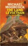 Land Leviathan - Michael Moorcock