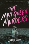 The May Queen Murders - Sarah Jude