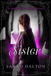 Sister: A Short Story (Mary Hades) - Sarah Dalton