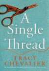 A Single Thread - Tracy Chevalier
