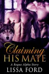 Claiming His Mate - Lissa Ford