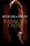 Warrior's Cross - Madeleine Urban