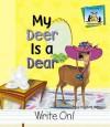 My Deer Is a Dear - Mary Elizabeth Salzmann