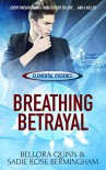 Breathing Betrayal (Elemental Evidence Book 1) - Bellora Quinn, Sadie Rose Bermingham