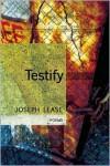 Testify - Joseph Lease