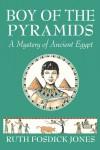 Boy of the Pyramids - Ruth Fosdick Jones