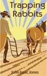 Trapping Rabbits - John Isaac Jones