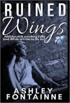 Ruined Wings - Ashley Fontainne