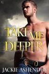 Take Me Deeper: A Texas Bounty Novel - Jackie Ashenden