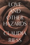 Love and Other Hazards - Claudia Riess