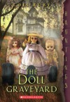 The Doll Graveyard: (a Hauntings novel) - Lois Ruby