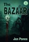 THE BAZAAR (The Devany Miller Series Book 1) - Jen Ponce