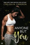 Anyone but You - Chelsea M. Cameron