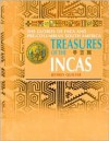 Treasures of The Incas: The Glories of Inca and Pre-Columbian South America - Jeffrey Quilter