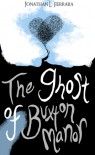 The Ghost of Buxton Manor - Jonathan L. Ferrara