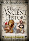Stupid Ancient History - Leland Gregory