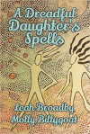 A Dreadful Daughter's Spells - Leah Broadby, Molly Billygoat
