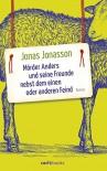 Mörder Anders und seine Freunde nebst dem einen oder anderen Feind: Roman - Jonas Jonasson, Wibke Kuhn