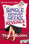 Single Woman Seeks Revenge - Tracy  Bloom