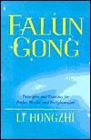 Falun Gong : Principles and Excercises for Perfect Health and Enlightenment - Li Hongzhi