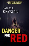 Danger For Red - Patricia Keyson