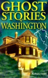 Ghost Stories of Washington (Ghost Stories (Lone Pine)) - Barbara Smith
