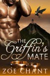 The Griffin's Mate - Zoe Chant
