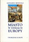 Miasto w dziejach Europy - Leonardo Benevolo
