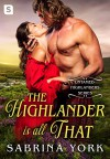 The Highlander Is All That (Untamed Highlanders) - Sabrina York