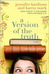 A Version of the Truth - Jennifer Kaufman, Karen    Mack