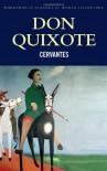 Don Quixote: History And Adventures (Wordsworth Classics Of World Literature) - Miguel de Cervantes Saavedra