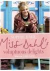 Miss Dahl's Voluptuous Delights - Sophie Dahl