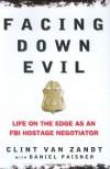 Facing Down Evil - Clint Van Zandt