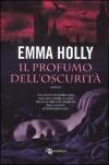 Il profumo dell'oscurità - Holly Emma