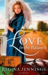 Love in the Balance - Regina Jennings