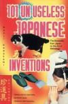 101 Unuseless Japanese Inventions - Kenji Kawakami