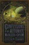 Confessions d'un automate mangeur d'opium - Mathieu Gaborit;Fabrice Colin